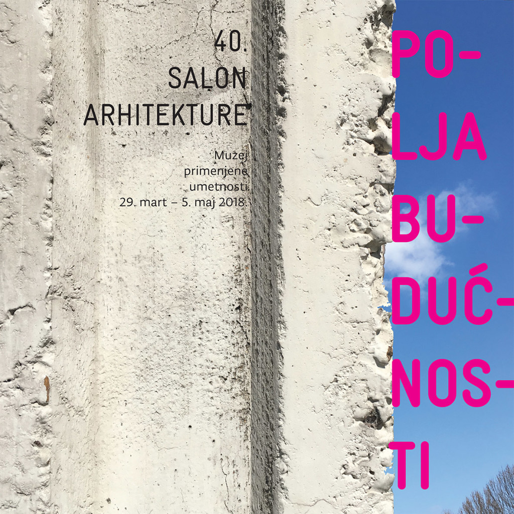 40 Salon arhitekture - Polja buducnosti